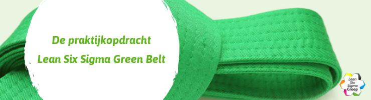 De praktijkopdracht Lean Six Sigma Green Belt